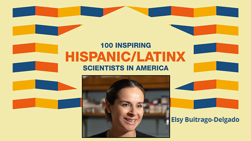 Elsy Buitrago-Delgado: 100 Inspiring Hispanic/Latinx Scientists in America